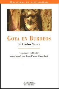 Jean-Pierre Castellani et Jean-René Aymes - Goya en Burdeos de Carlos Saura.