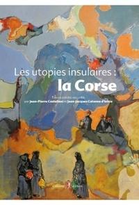 Jean-Pierre Castellani - Les utopies insulaires : la Corse.