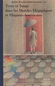 Jean-Pierre Castellani et Mónica Zapata - Texte et image dans les mondes hispaniques et hispano-américains.
