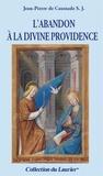 Jean-Pierre Caussade - L'abandon à la divine providence.