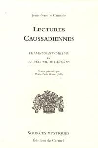 Jean-Pierre Caussade - Lectures caussadiennes - Le manuscrit Cailhau et Le recueil de Langres.