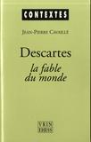 Jean-Pierre Cavaillé - Descartes, la fable du monde.