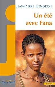Jean-Pierre Cendron - Un été avec Fana.