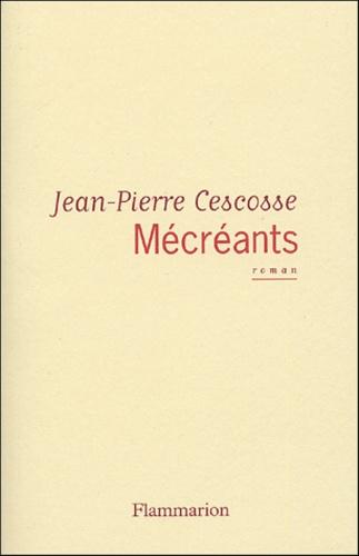 Jean-Pierre Cescosse - Mécréants.