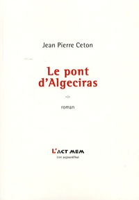 Jean-Pierre Ceton - Le pont d'Algeciras.