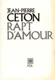 Jean-Pierre Ceton - Rapt d'amour.