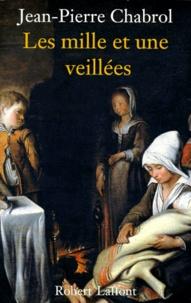 Jean-Pierre Chabrol - Les mille et une veillées.