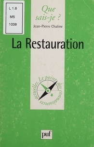 Jean-Pierre Chaline - La Restauration.