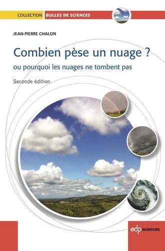Jean-Pierre Chalon - Combien pèse un nuage ? - Ou pourquoi les nuages ne tombent pas.