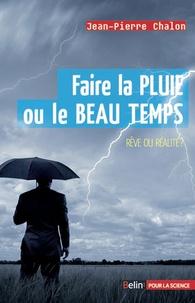 Jean-Pierre Chalon - Faire la pluie et le beau temps - Rêve ou réalité ?.