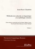 Jean-Pierre Chambon - Méthodes de recherche en linguistique et en philologie romanes - Volumes 1 et 2.