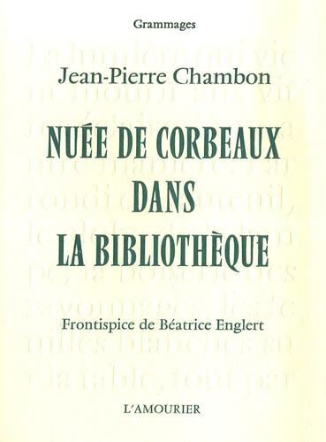Jean-Pierre Chambon - Nuée de corbeaux dans la bibliothèque.