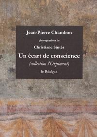 Jean-Pierre Chambon - Un écart de conscience.