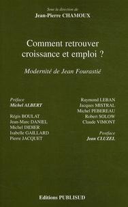 Jean-Pierre Chamoux - Comment retrouver croissance et emploi ? - Modernité de Jean Fourastié.