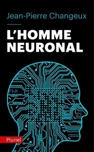 Jean-Pierre Changeux - L'homme neuronal.