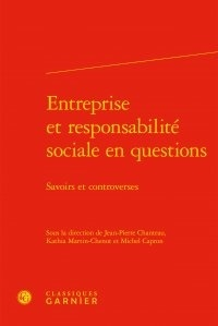Jean-Pierre Chanteau et Kathia Martin-Chenut - Entreprise et responsabilité sociale en questions - Savoirs et controverses.
