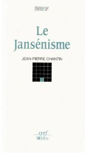 Jean-Pierre Chantin - Le jansénisme.