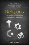 Jean-Pierre Chantin et Philippe Martin - Religions - Les clés pour comprendre, les clés pour enseigner.