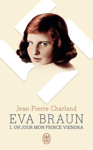 Eva Braun Tome 1 Un jour mon prince viendra
