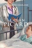 Jean-Pierre Charland - Le Clan Picard  : Le Clan Picard - Tome 1 - Vies rapiécées.