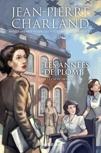 Jean-Pierre Charland - Les années de plomb Tome 3 : Le choix de Thalie.