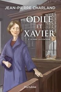 Jean-Pierre Charland - Odile et Xavier  : Odile et Xavier - Tome 2 - Le parc La Fontaine.