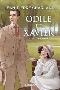 Jean-Pierre Charland - Odile et Xavier  : Odile et Xavier - Tome 3 - Quittance finale.