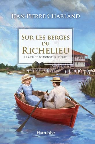Sur les berges du Richelieu  Sur les berges du Richelieu T2 - La faute de monsieur le curé