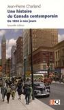 Jean-Pierre Charland - Une histoire du Canada contemporain - De 1850 à nos jours.