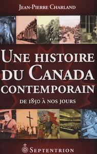 Une histoire du Canada contemporain- De 1850 à nos jours - Jean-Pierre Charland   Showmesound.org