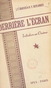 Jean-Pierre Chartier et François Desplanques - Derrière l'écran - Initiation au cinéma.