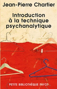 Jean-Pierre Chartier - Introduction à la technique psychanalytique.