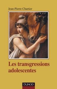 Jean-Pierre Chartier - Les transgressions adolescentes.