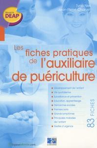 Jean-Pierre Charvet et Tyna Niel - Les fiches pratiques de l'auxiliaire de puériculture.