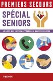 Jean-Pierre Chaspoul et Paule Chaspoul - Premiers secours spécial seniors - Le livre qui va vous apprendre à sauver des vies.