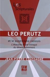 Jean-Pierre Chassagne - Léo Perutz et le scepticisme viennois - L'ébauche d'une éthique du désenchantement.