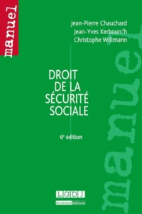 Jean-Pierre Chauchard et Jean-Yves Kerbourc'h - Droit de la sécurité sociale.