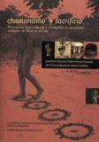 Jean-Pierre Chaumeil et Roberto Pineda Camacho - Chamanismo y sacrificio - Perspectivas arqueológicas y etnológicas en sociedades indígenas en América del Sur.