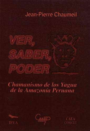 Ver, saber, poder. Chamanismo de los yagua de la Amazonía peruana