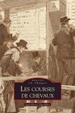 Jean-Pierre Chevallier - Les courses de chevaux.