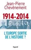 Jean-Pierre Chevènement - 1914-2014 - L'Europe sortie de l'Histoire ?.