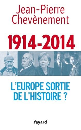 1914-2014. L'Europe sortie de l'Histoire ?