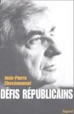 Jean-Pierre Chevènement - Défis républicains.