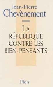 Jean-Pierre Chevènement - La République contre les bien-pensants.