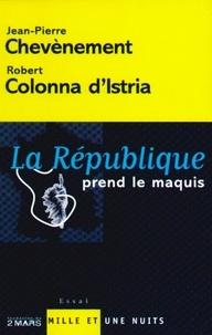 Jean-Pierre Chevènement - La République prend le maquis.