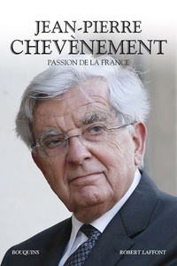 Jean-Pierre Chevènement - Passion de la France.