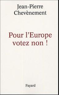 Jean-Pierre Chevènement - Pour l'Europe votez non !.