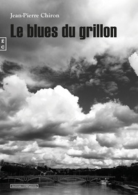 Jean-Pierre Chiron - Le blues du grillon.
