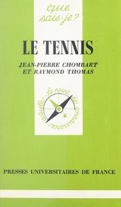 Jean-Pierre Chombart et Raymond Thomas - Le tennis.