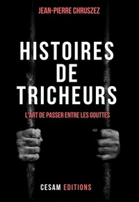 Téléchargement gratuit du livre itext Histoires de tricheurs  - L'art de passer entre les gouttes 9782954970837